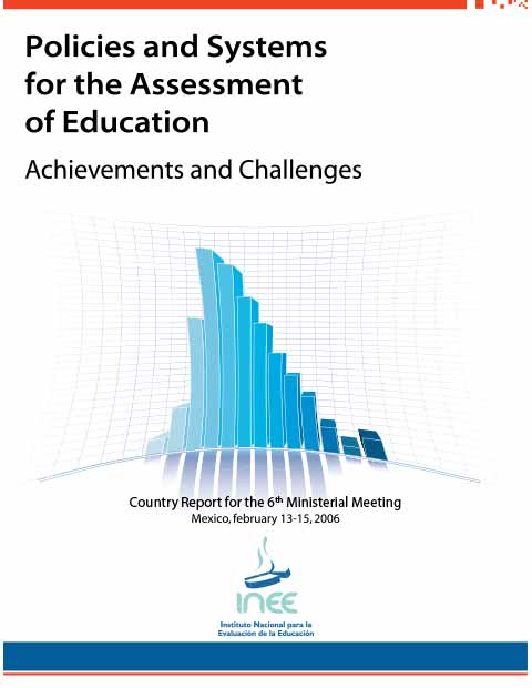 Policies and systems for the assessment for education. Achievements and challenges. Country Report for the 6th Ministerial Meeting